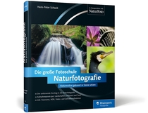 Naturfotografie. Die große Fotoschule