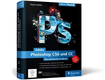Adobe Photoshop CS6 und CC. Das umfassende Handbuch