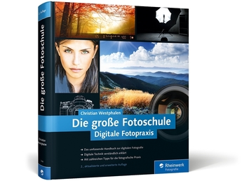 Die große Fotoschule. Digitale Fotopraxis
